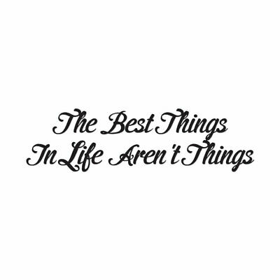 Best Things In Life Aren't - Decal Sticker - Multiple Colors & Sizes -