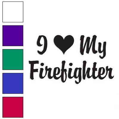 I Love My Firefighter Decal Sticker Choose Color + Size - Firefighter Coloring