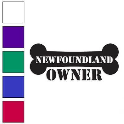 - Newfoundland Owner Bone Decal Sticker Choose Color + Large Size #lg1632