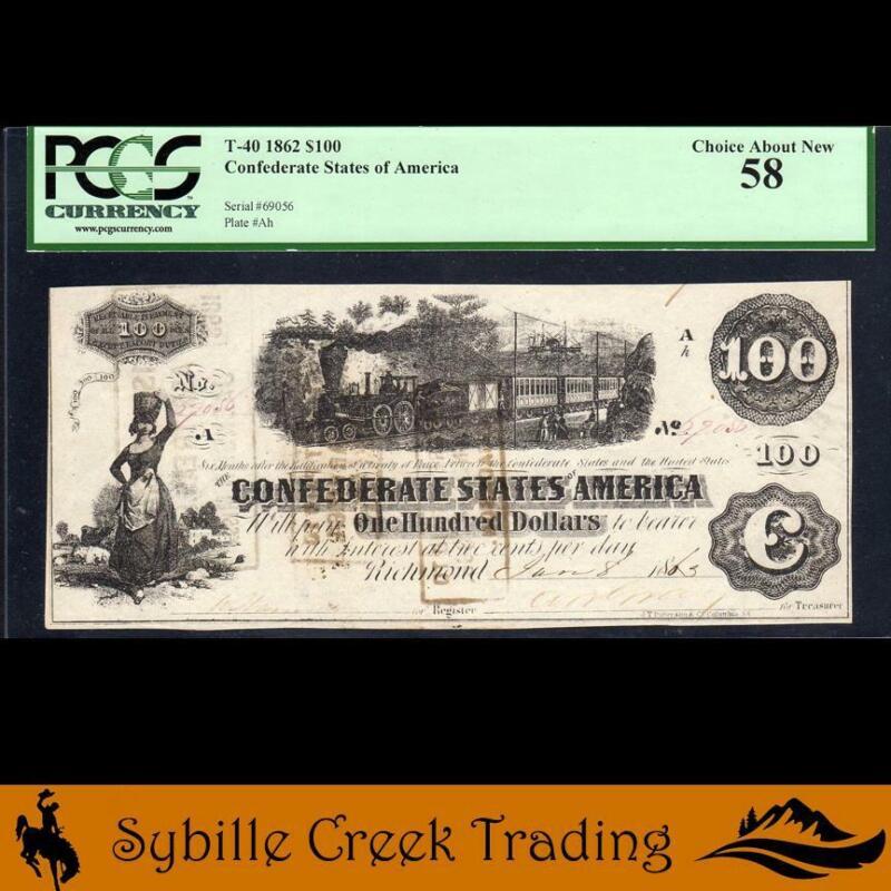 T-40 1862 $100 CONFEDERATE TRAIN NOTE  *CIVIL WAR MONEY*  PCGS 58    69056
