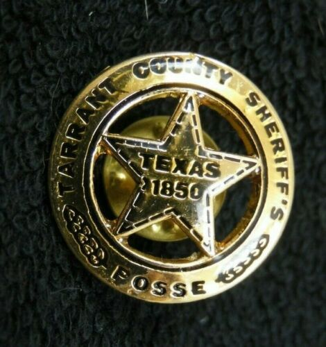 Police Mini Badge Lapel Hat Pin TARRANT COUNTY SHERIFF POSSE TEXAS 1850 FTW TX