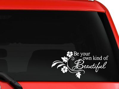 """Be your own kind of beautiful quote with flower design car decal sticker 8""""white"""