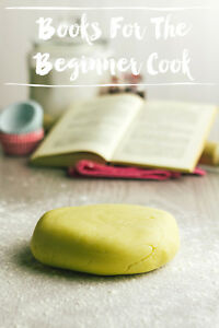 7 Essential Books For The Beginner Cook
