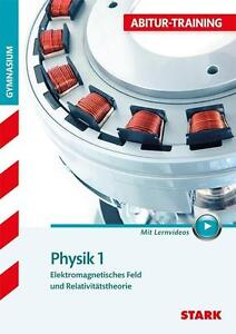 Abitur-Training - Physik 1 Elektromagnetisches Feld und Relativitätstheorie