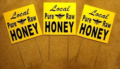 3 Local Pure Raw Honey Plastic Coroplast Signs 10 X 10 With Stakes New