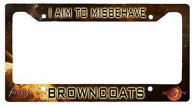 L@@K! Firefly Serenity I aim to Misbehave - License Plate Frame - Browncoats