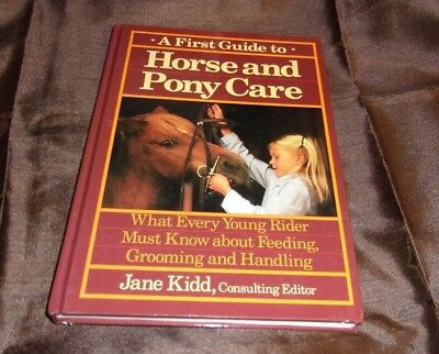 A First Guide to Horse and Pony Care! HC  Equestrianism Feeding Grooming Howell