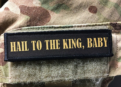 1x4 Hail To The King, Baby Morale Patch Tactical Military Army Flag USA Funny - Army Babe