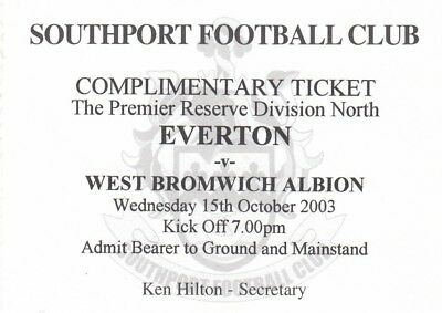 Ticket - Everton Reserves v West Bromwich Albion Reserves 15.10.03 @ Southport