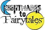 Nightmares to Fairytales
