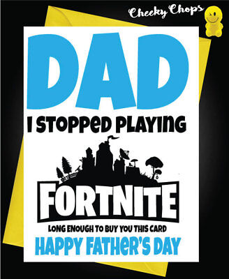 Fathers Day Greeting Card Playing Fortnite Teenage Game Funny Comical Dad F53