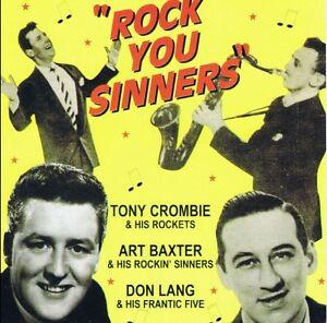 TONY CROMBIE - DON LANG - ART BAXTER - Rock You Sinners 2CD  1950s rock 'n' roll