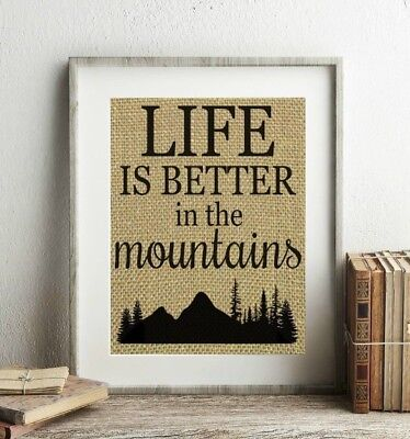 Cabin Life - Life Is Better In The Mountains 100% BURLAP Cabin Wall Decor Mountains UNFRAMED