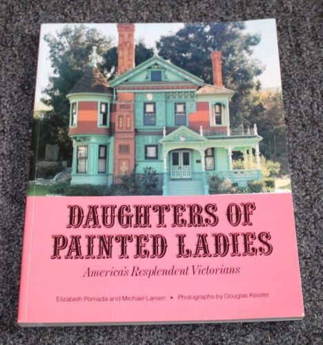 Vtg 1987 Book DAUGHTERS OF PAINTED LADIES Many Photos!