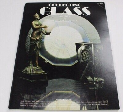 Collecting Glass- Research, Reprints & Reviews Volume 3 By William Heacock (Glasses Reviews)