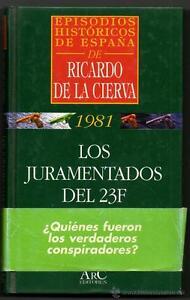 LOS-JURAMENTADOS-DEL-23F-1981-RICARDO-DE-LA-CIERVA