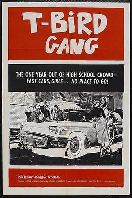 T-BIRD GANG Movie POSTER 27x40 John Brinkley Ed Nelson Tony Miller Pat George