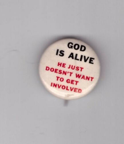 """1960s""""GOD IS ALIVE HE JUST DOESN"""
