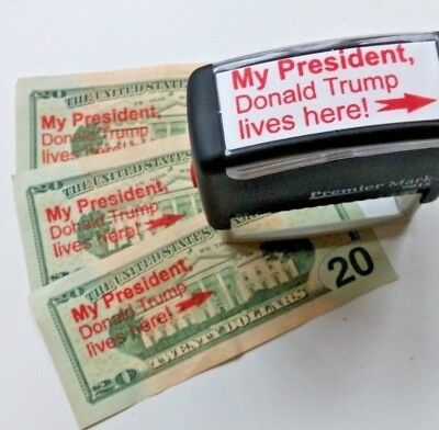 My President, Donald Trump, Lives Here! In the White House.  Stamp $20 bills.