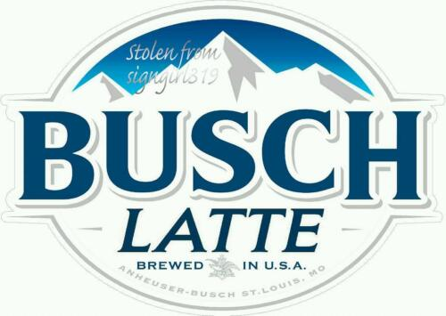"""Busch Latte  Beer Sticker BUSCHHHHHH 3"""" x 5"""" Bud Budweiser Light IPA brew"""