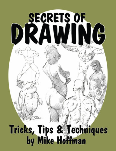 SECRETS OF DRAWING! How-To DIY Figure Drawing Art Book by Mike Hoffman