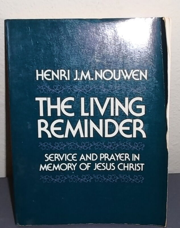 THE LIVING REMINDER Henri J.M. Nouwen Softcover1981