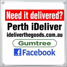 iDeliver from $25. Fully insured. Perth Region Preview