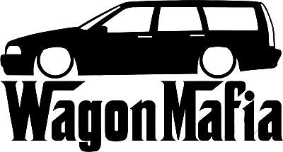Volvo V70t5 - Lowered WAGON MAFIA Volvo V70 T5 station wagon Car Window Laptop Decal Sticker