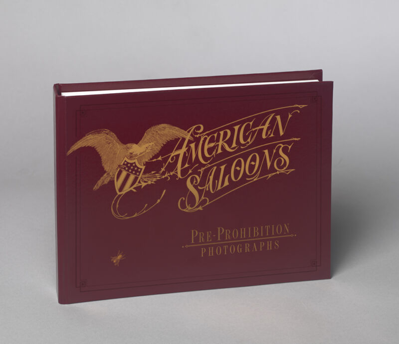 American Saloons, Pre-Prohibition Photographs, Hardbound, First Edition