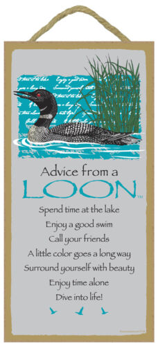 ADVICE FROM A LOON Wisdom WOOD SIGN wall hangng INSPIRATIONAL PLAQUE Bird USA