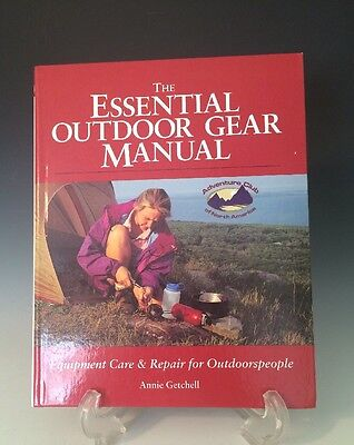 The Essential Outdoor Gear Manual Equipment Care & Repair for Outdoorspeople