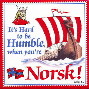 Its Hard to be Humble when you are Norsk. Tile Refrigerator Magnet