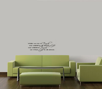 WHILE WE TEACH OUR CHILDREN ALL ABOUT LIFE WALL QUOTE DECAL VINYL WORDS HOME on Rummage