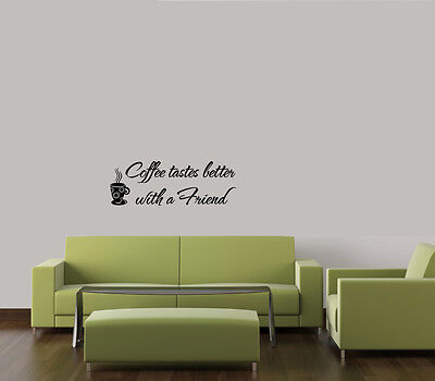 COFFEE TASTES BETTER WITH A FRIEND VINYL ART  LETTERING WORDS DECALS HOME (Best Word With Letters)