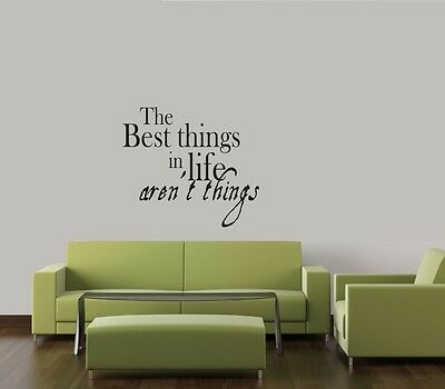 THE BEST THINGS IN LIFE AREN'T THINGS WALL QUOTE DECAL STICKER VINYL