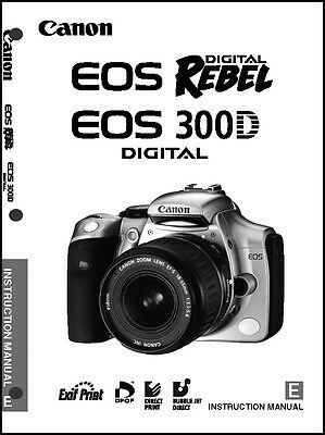 Canon REBEL EOS 300D Digital Camera User Instruction Guide  Manual