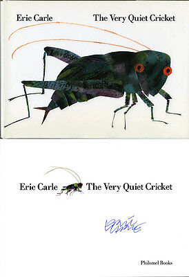Eric Carle SIGNED AUTOGRAPHED The Very Quiet Cricket HC 1st Ed Hungry Catepillar](Very Hungry Catepillar)