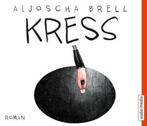 Kress, 5 Audio-CDs Aljoscha Brell