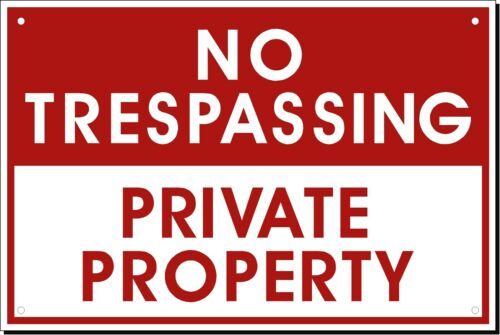 """No Trespassing Private Property Sign Large 12"""" x 18"""" Aluminum Home and Office"""