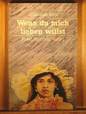 Wenn du mich lieben willst - Belli, Gioconda Dialog Dritte Welt P. Hammer Verlag