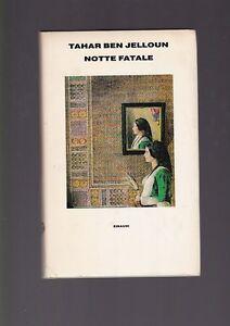 Tahar Ben Jelloun, Notte fatale, Einaudi 1988 copertina rigida R - Italia - L'oggetto può essere restituito - Italia