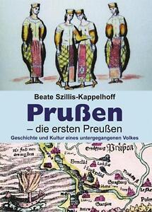 Prußen - die ersten Preußen Beate Szillis-Kappelhoff (2014, Taschenbuch)
