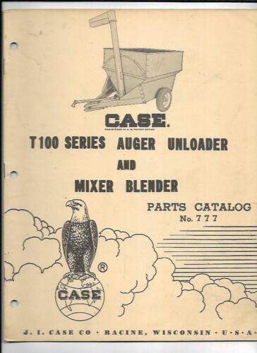 Case T100 Series Auger Unloader And Mixer Blender Parts Catalog No. 777