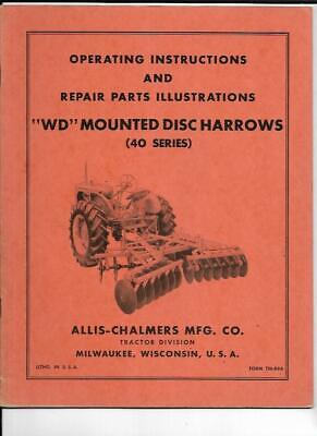 Allis-chalmers Wd Mounted Disc Harrows 40 Series Operating Instructions Manual