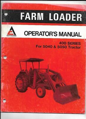 Allis-chalmers Farm Loader 400 Series Operators Manual For 5040 5050 Tractor
