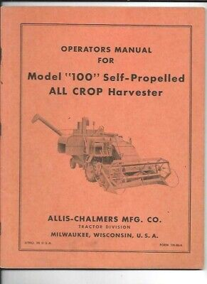 Allis-chalmers Model 100 Self-propelled All Crop Harvester Operators Manual