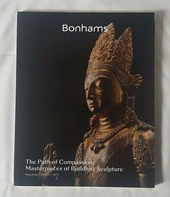 BONHAMS CATALOGUE MASTERPIECES OF BUDDHIST SCULPTURE PATH TO COMPASSION OCT19