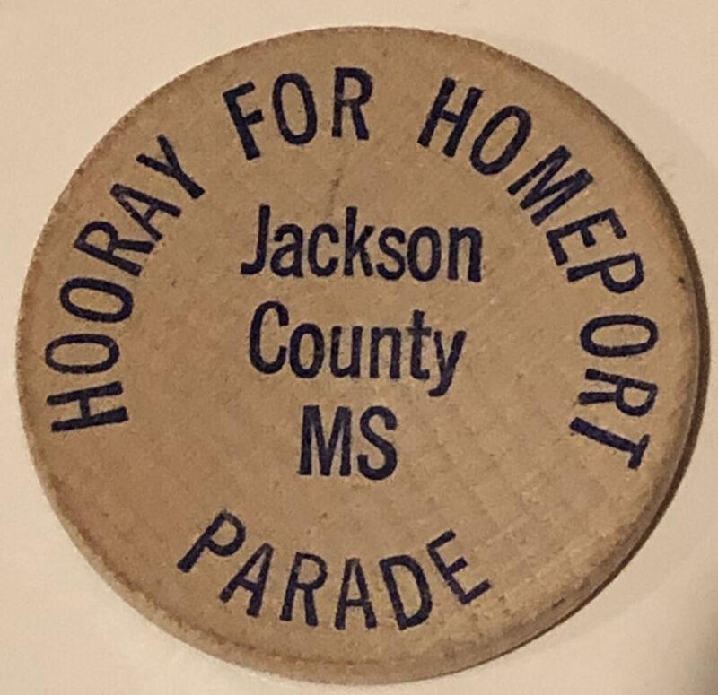 Vintage Hoorah For Homeport Wooden Nickel Jackson Mississippi Parade