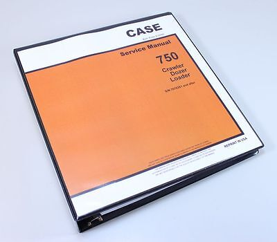 Case 750 Crawler Dozer Loader Service Repair Manual Technical Shop Book