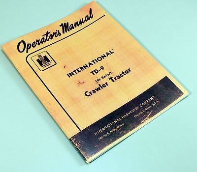 International Td-9 92 Crawler Tractor Owners Operators Manual Maintenance